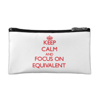 Keep Calm and focus on EQUIVALENT Cosmetics Bags