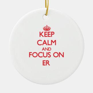 Keep Calm and focus on ER Christmas Ornament