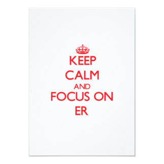 Keep Calm and focus on ER 5x7 Paper Invitation Card