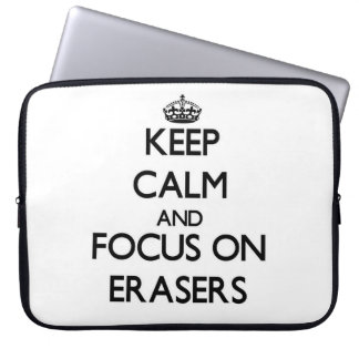 Keep Calm and focus on ERASERS Computer Sleeve