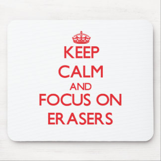 Keep Calm and focus on ERASERS Mousepads