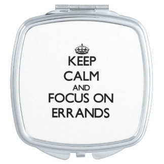 Keep Calm and focus on ERRANDS Compact Mirrors