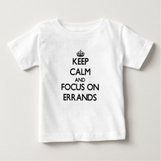 Keep Calm and focus on ERRANDS Tshirts