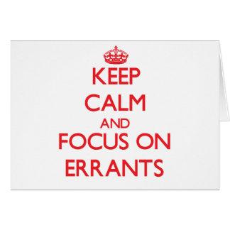 Keep Calm and focus on ERRANTS Greeting Card