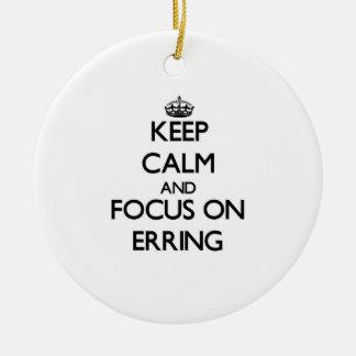Keep Calm and focus on ERRING Christmas Ornament