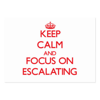 Keep Calm and focus on ESCALATING Business Card Template