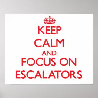Keep Calm and focus on ESCALATORS Print