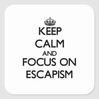 Keep Calm and focus on ESCAPISM Stickers