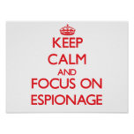 Keep Calm and focus on ESPIONAGE Poster