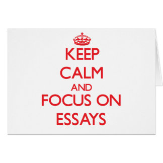 Keep Calm and focus on ESSAYS Greeting Cards