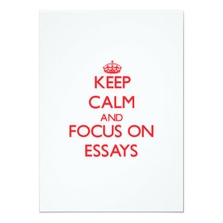 Keep Calm and focus on ESSAYS Invite