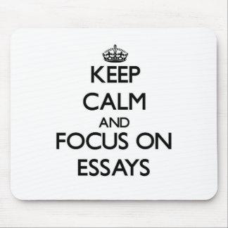 Keep Calm and focus on ESSAYS Mousepad