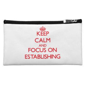 Keep Calm and focus on ESTABLISHING Cosmetic Bag