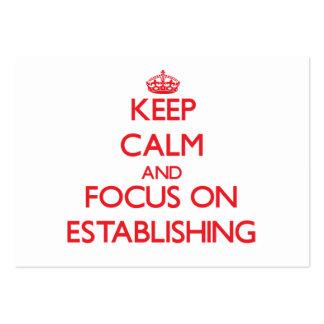 Keep Calm and focus on ESTABLISHING Business Card