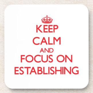 Keep Calm and focus on ESTABLISHING Coasters