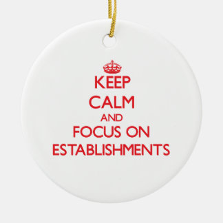 Keep Calm and focus on ESTABLISHMENTS Double-Sided Ceramic Round Christmas Ornament