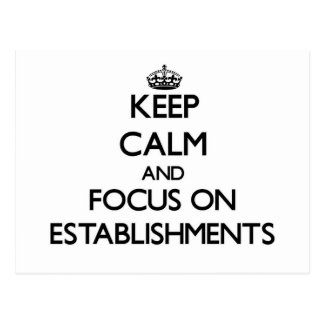 Keep Calm and focus on ESTABLISHMENTS Postcard