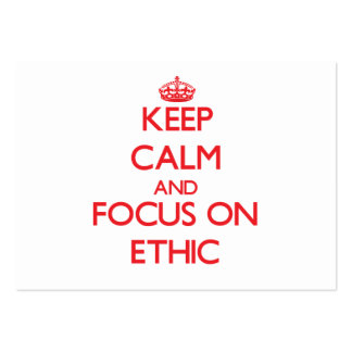 Keep Calm and focus on ETHIC Business Cards