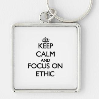 Keep Calm and focus on ETHIC Keychain