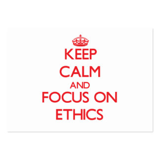 Keep Calm and focus on ETHICS Business Card