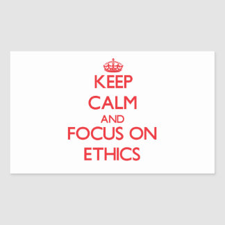 Keep Calm and focus on ETHICS Stickers