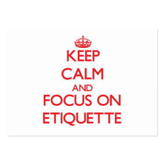 Keep Calm and focus on ETIQUETTE Business Card Template