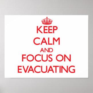 Keep Calm and focus on EVACUATING Print