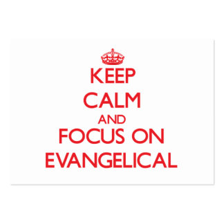 Keep Calm and focus on EVANGELICAL Large Business Cards (Pack Of 100)