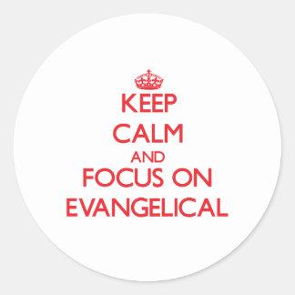 Keep Calm and focus on EVANGELICAL Round Sticker