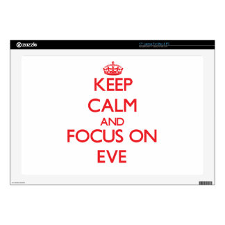 """Keep Calm and focus on EVE 17"""" Laptop Skin"""
