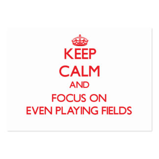 Keep Calm and focus on Even Playing Fields Large Business Cards (Pack Of 100)