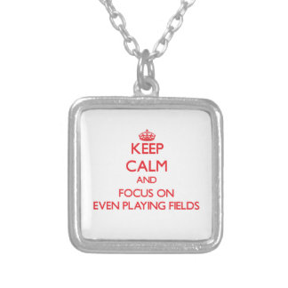Keep Calm and focus on Even Playing Fields Custom Jewelry