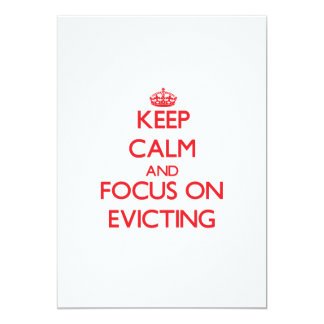 Keep Calm and focus on EVICTING 5x7 Paper Invitation Card