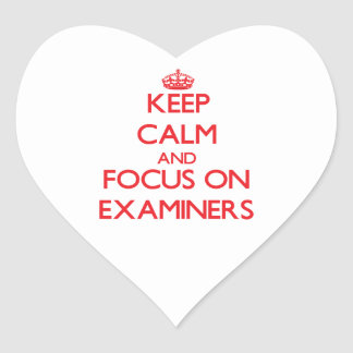 Keep Calm and focus on EXAMINERS Heart Sticker
