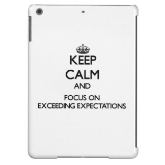 Keep Calm and focus on EXCEEDING EXPECTATIONS Cover For iPad Air