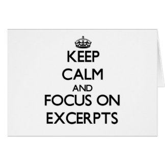 Keep Calm and focus on EXCERPTS Stationery Note Card