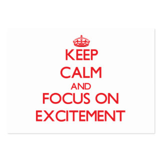 Keep Calm and focus on EXCITEMENT Business Cards