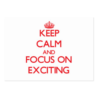 Keep Calm and focus on EXCITING Business Card