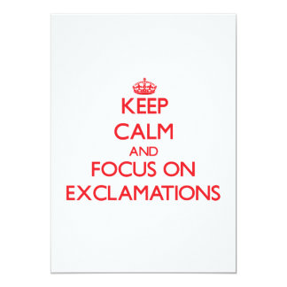 Keep Calm and focus on EXCLAMATIONS 5x7 Paper Invitation Card