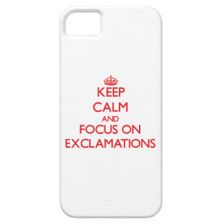 Keep Calm and focus on EXCLAMATIONS iPhone 5 Cases