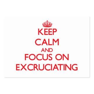 Keep Calm and focus on EXCRUCIATING Business Card Template