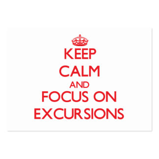 Keep Calm and focus on EXCURSIONS Business Card Templates