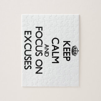 Keep Calm and focus on EXCUSES Jigsaw Puzzle