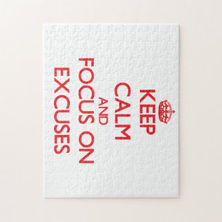 Keep Calm and focus on EXCUSES Jigsaw Puzzles