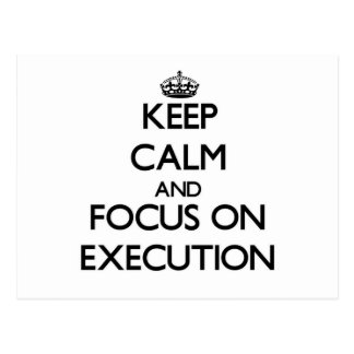 Keep Calm and focus on EXECUTION Post Cards