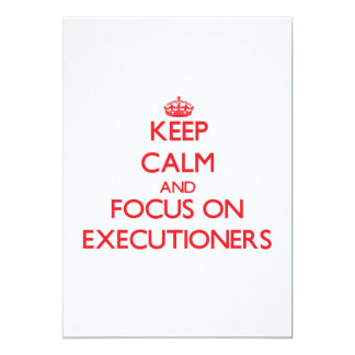 """Keep Calm and focus on EXECUTIONERS 5"""" X 7"""" Invitation Card"""