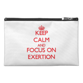 Keep Calm and focus on EXERTION Travel Accessory Bag