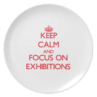 Keep Calm and focus on EXHIBITIONS Party Plates