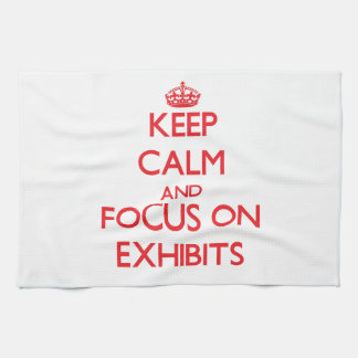 Keep Calm and focus on EXHIBITS Hand Towel