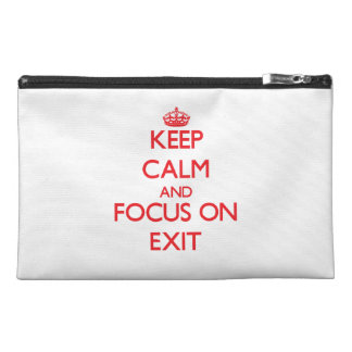 Keep Calm and focus on Exit Travel Accessory Bags